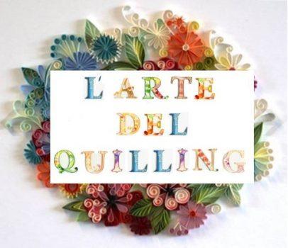 L'ARTE DEL QUILLING TECNICA CON LE STRISCE DI CARTA