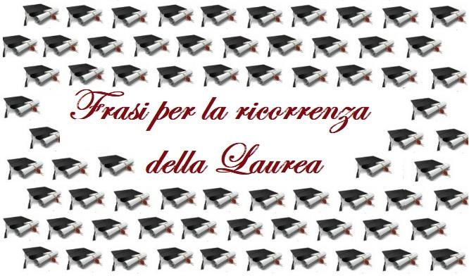 Frasi Per La Ricorrenza Della Laurea Creaconlacarta